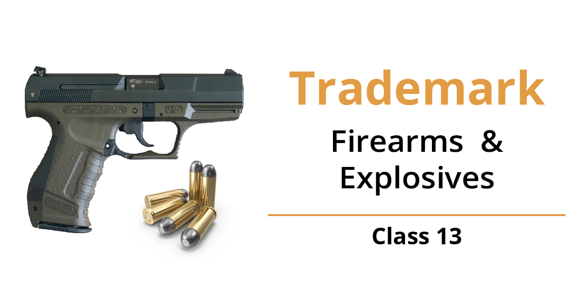 Trademark Class 13 - Fire Arms and Explosives - LegalDocs