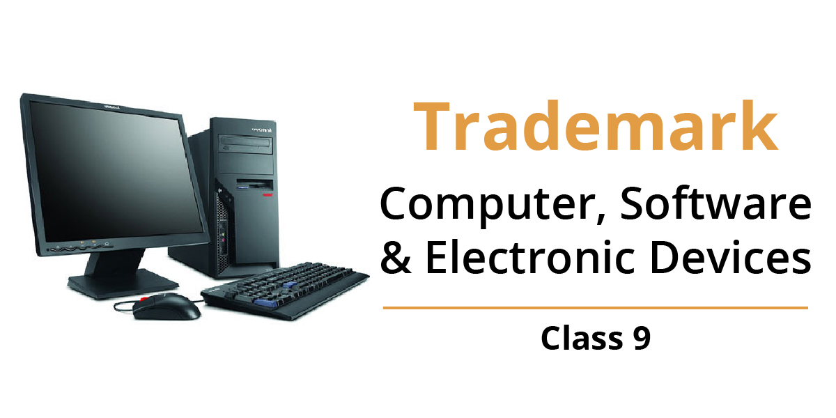 Trademark Class 9 - Computer, Software & Electronic Devices