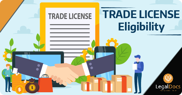 Trade License Eligibility and Documents Required - LegalDocs