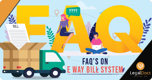 E Way Bill FAQ - Frequently Asked Questions on E Way Bill