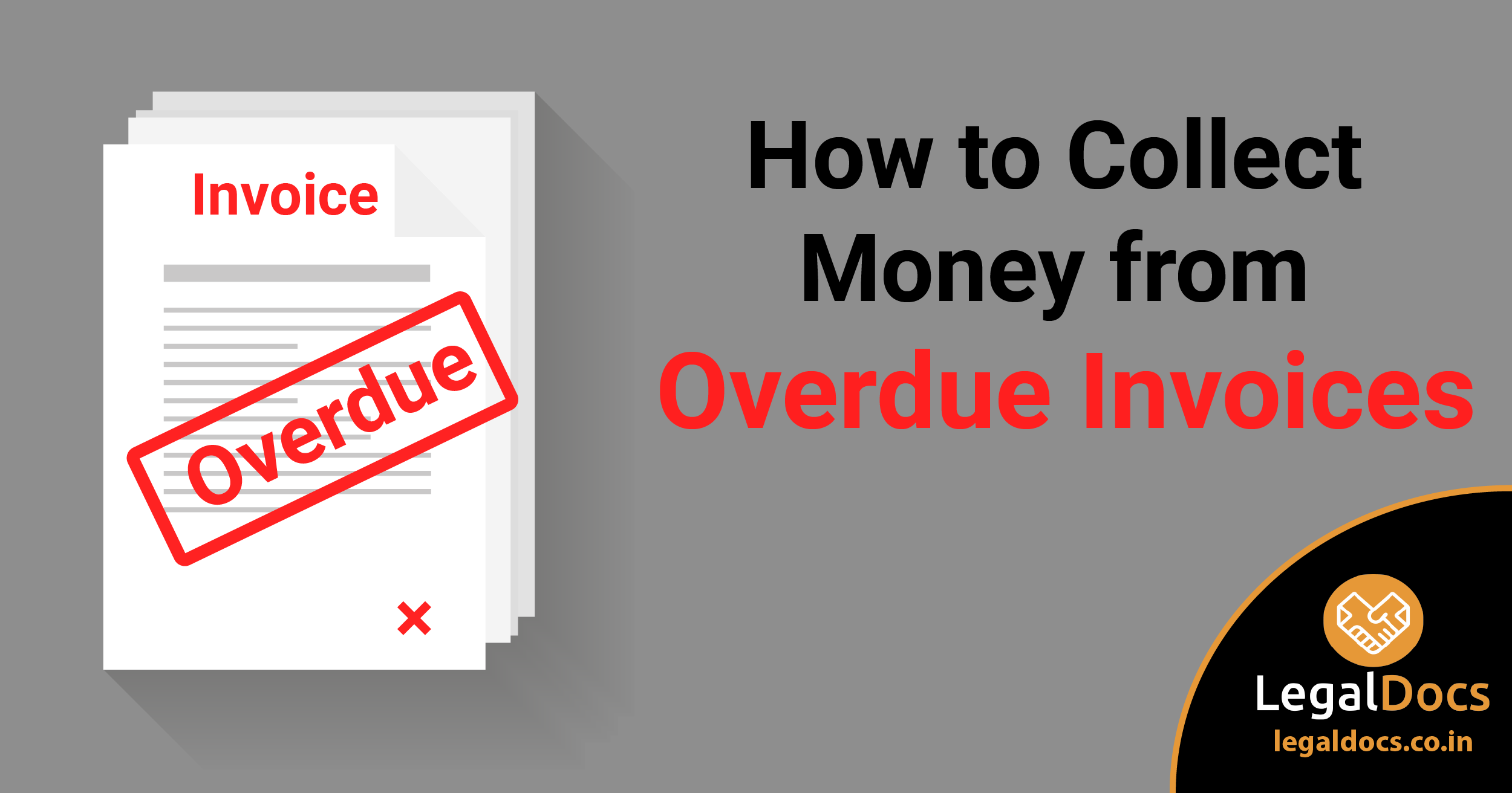How to Collect Money from Overdue Invoices? - LegalDocs