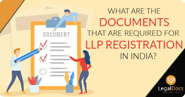 Documents Required for LLP Registration | LegalDocs