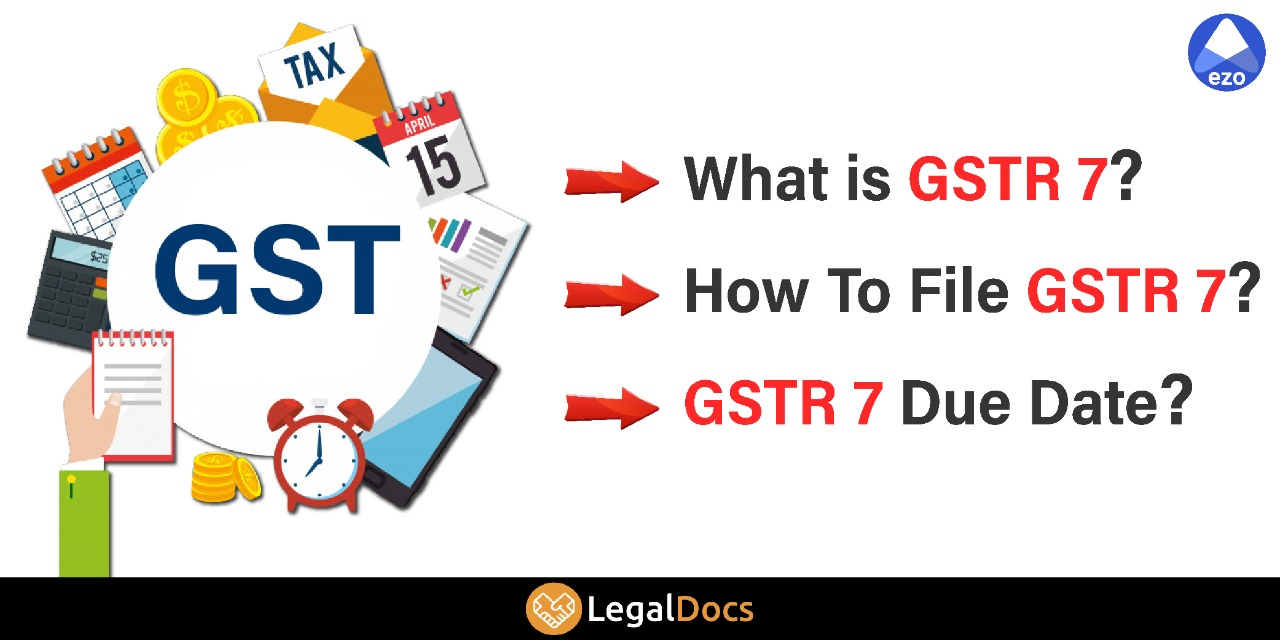 GSTR 7 - What is GSTR 7 - How to File, Due Date and Format