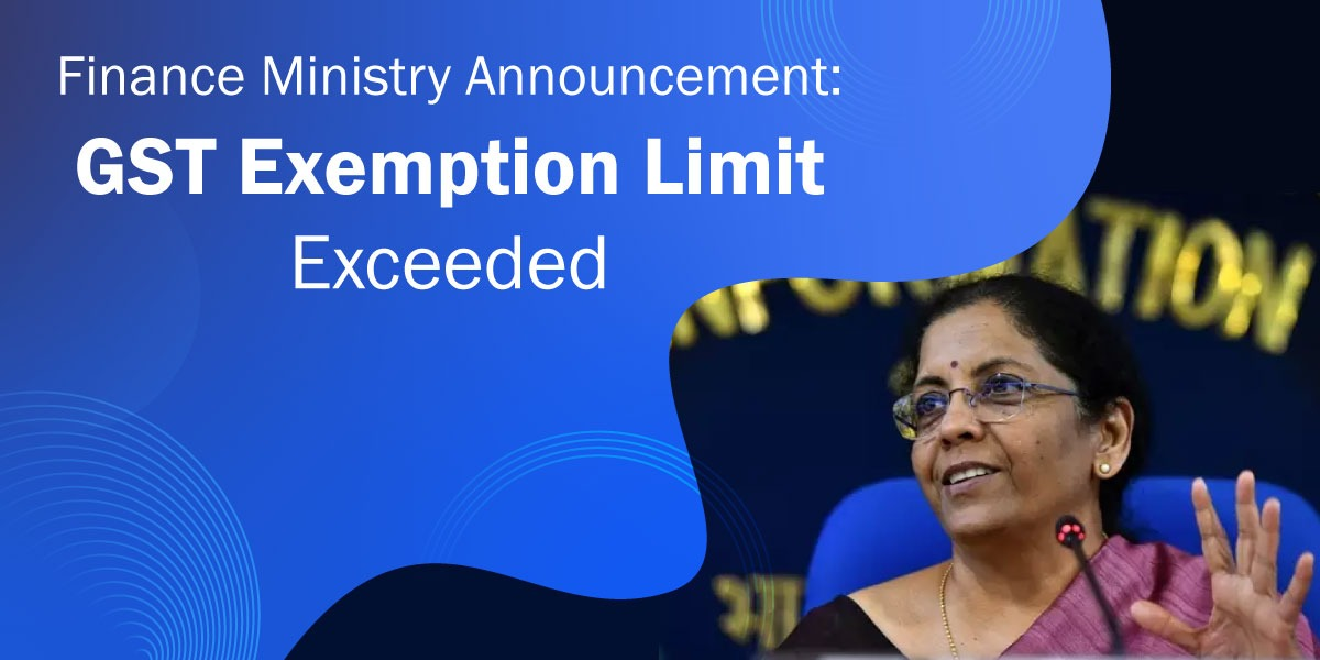 Exemption limit for GST hiked to Rs 40 lakh from Rs 20 lakh - Finance Ministry