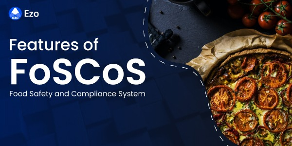 Key Features of Food Safety Compliance System (FoSCoS) – LegalDocs