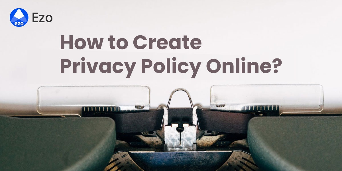 How to Create Online Privacy Policy - LegalDocs