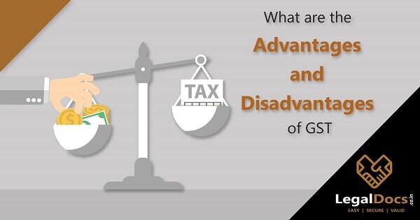 GST Benefits - Advantages and Disadvantages of GST