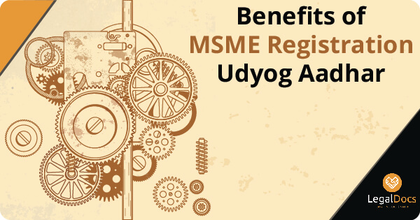 Benefits of MSME Registration Udyog Aadhar