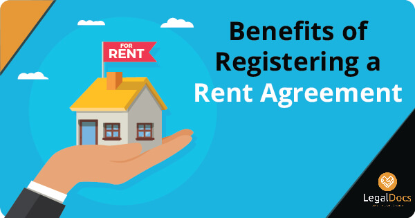 Benefits of Registering a Rent Agreement