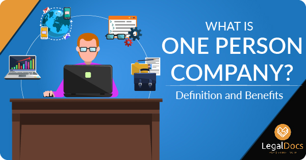 What is one person company? Definition and Benefits