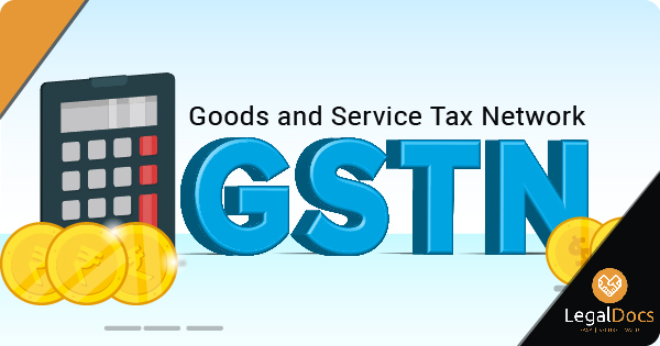 What is GSTN - Introduction to Goods and Services Tax Network