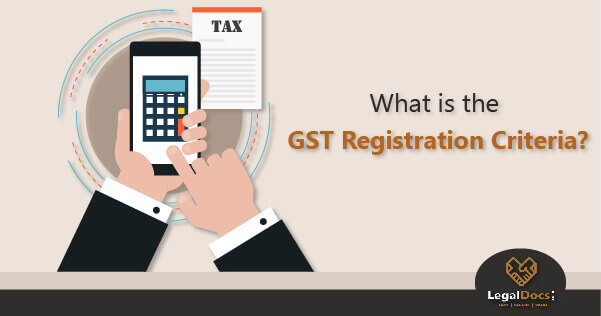 Thresholds and Eligibility Criteria under GST Registration - LegalDocs