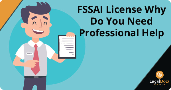 FSSAI License Why Do You Need Professional Help