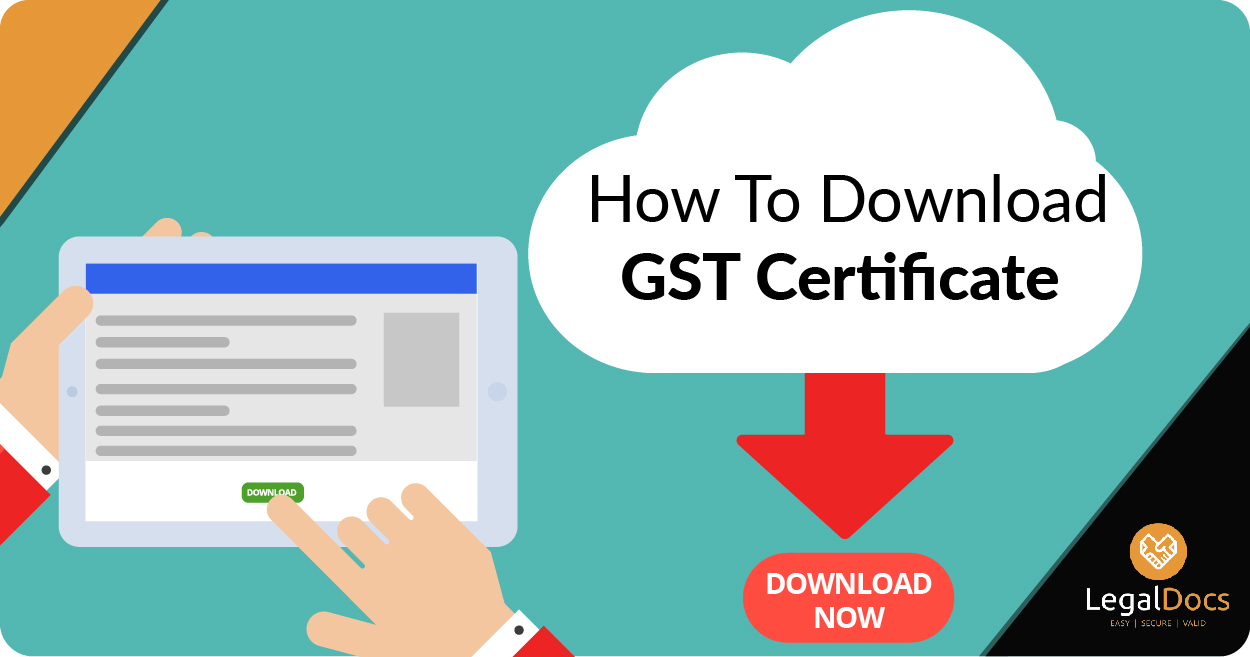 GST Certificate Download - How to Download GST Certificate - LegalDocs