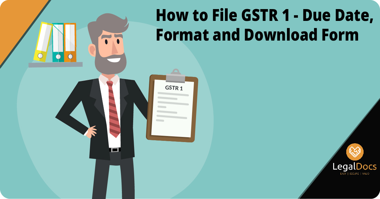 GSTR 1 - How to File GSTR 1 - Due Date, Format and Download Form