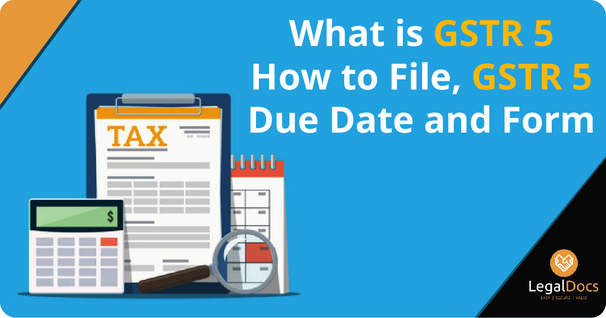 GSTR 5 - What is GSTR 5 - How to File, GSTR 5 Due Date and Form