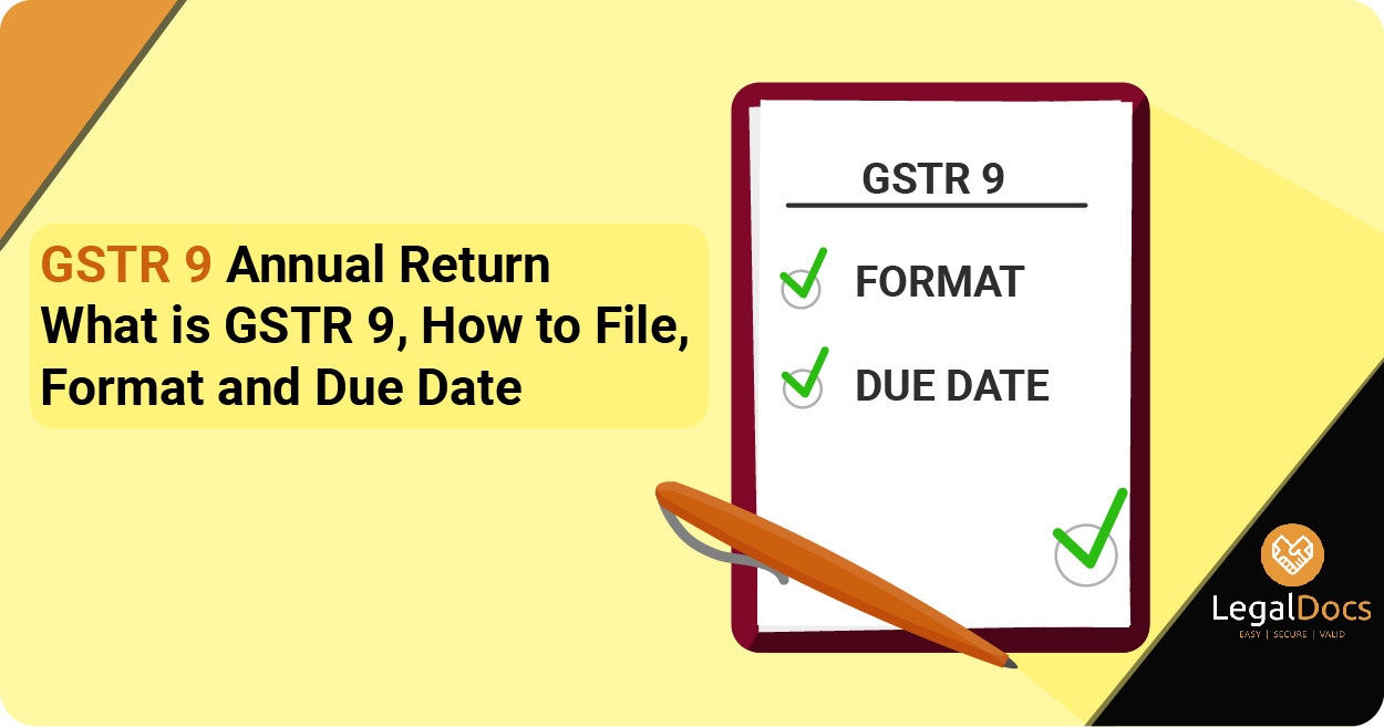 GSTR 9 Annual Return - What is GSTR 9, How to File, GSTR 9 Due Date and Excel Format