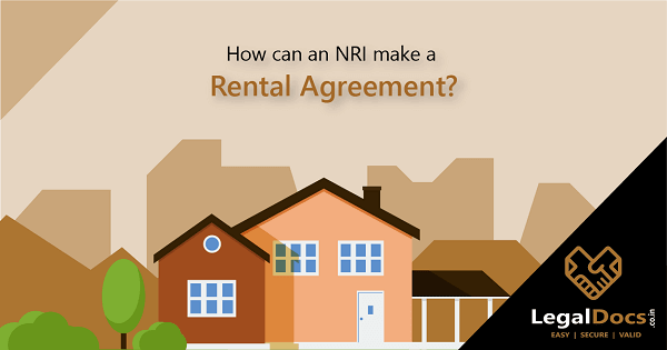 How can an NRI make a Rental Agreement?