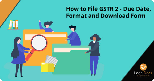 How to File GSTR 2 - GSTR 2 Due Date, Format and Download Form