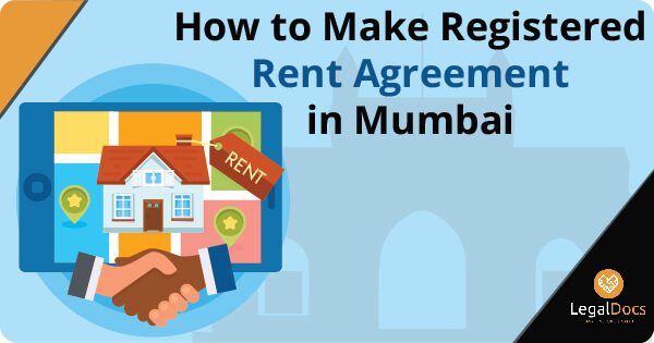 How to Make Registered Rent Agreement in Mumbai