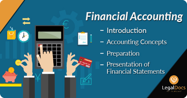 What is Financial Accounting - Introduction, Concepts and Procedure