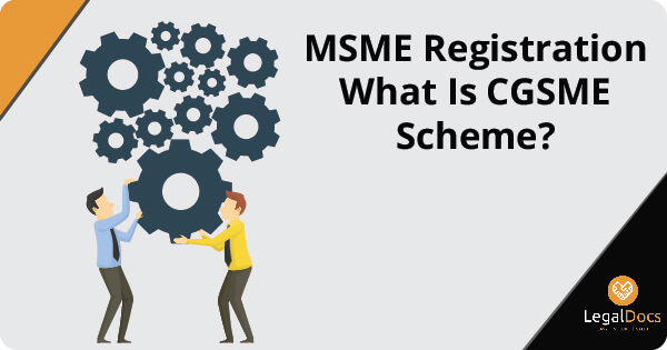 MSME Registration What Is CGSME Scheme?