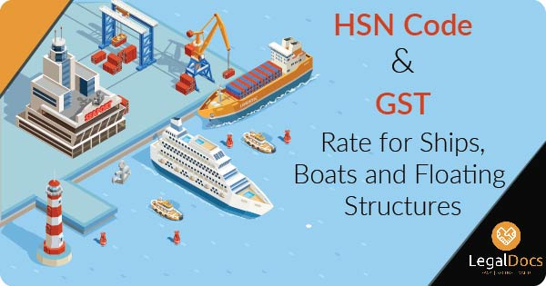 HSN Code and GST Rate for Ships and Boats - LegalDocs