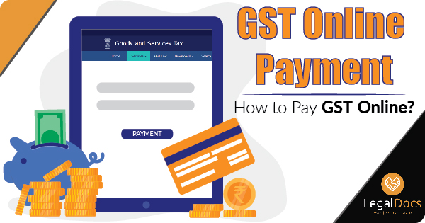 GST Online Payment - How to Pay GST Online - LegalDocs