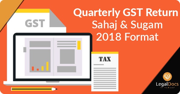 Proposed Simplified GST Returns - Sahaj and Sugam - 2018 Format
