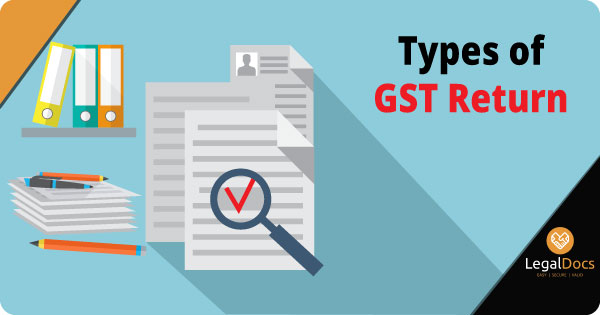 Types of GST Returns and GSTR Due Dates - LegalDocs