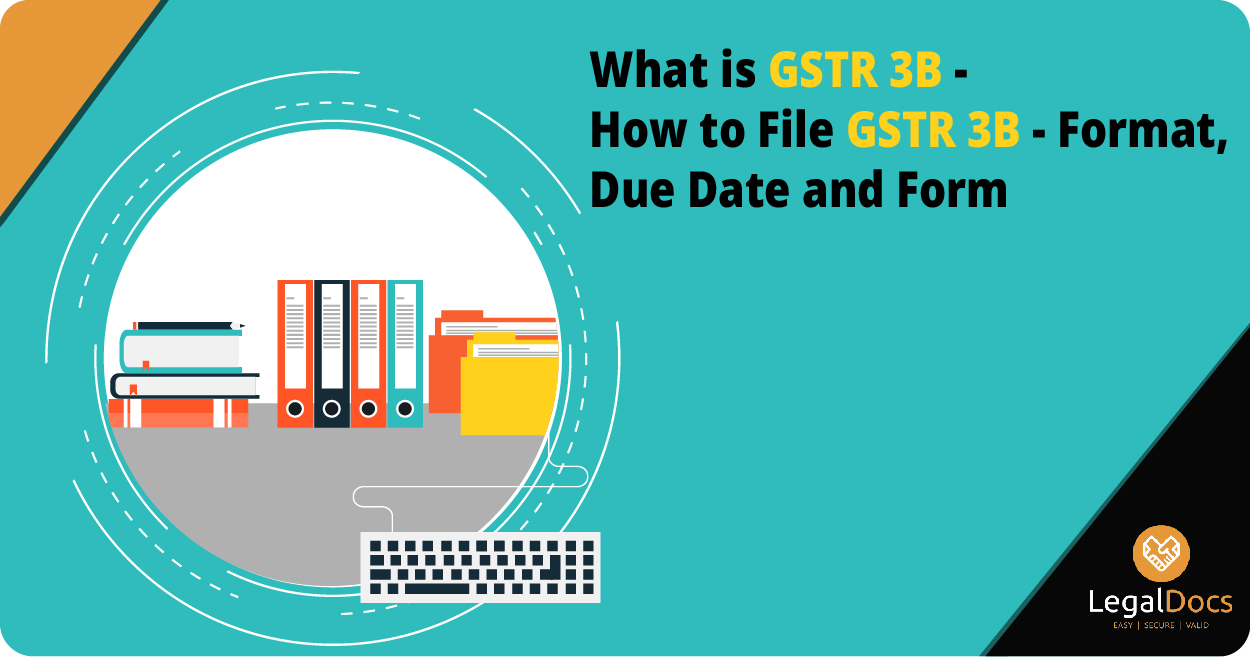 What is GSTR 3B - How to File GSTR 3B - Format, Due Date and Form