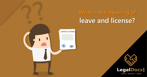 What is the meaning of leave and license?
