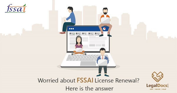 Worried about FSSAI License Renewal Here is the answer